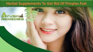 Herbal Supplements To Get Rid Of Pimples Fast