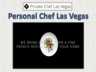 Personal Chef Las Vegas - Private Chef Las Vegas