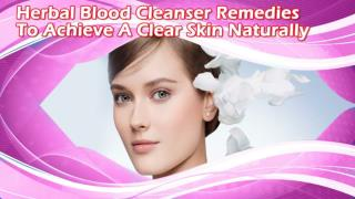 Herbal Blood Cleanser Remedies To Achieve A Clear Skin Naturally