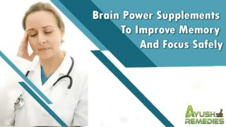 Herbal Brain Power Supplements To Improve Memory And Focus Safely