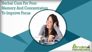 Herbal Cure For Poor Memory And Concentration To Improve Focus