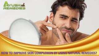 How To Improve Skin Complexion By Using Natural Remedies?