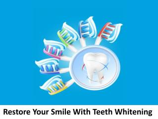 Restore Your Smile With Teeth Whitening