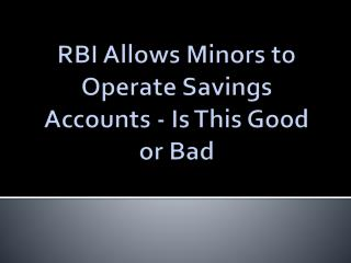 RBI Allows Minors to Operate Savings Accounts - Is This Good or Bad
