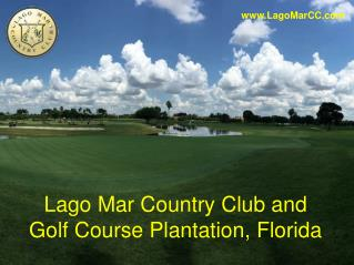 Lago Mar Country Club, Fort Lauderdale, Florida