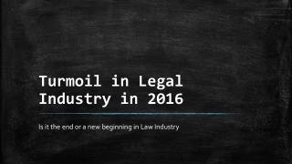 Turmoil in legal industry in 2016