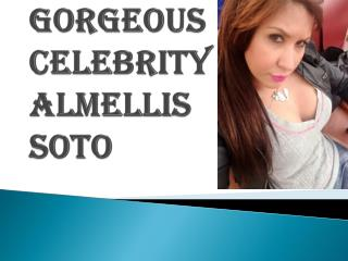 Gorgeous Celebrity Almellis Soto