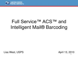 Full Service  ACS  and Intelligent Mail  Barcoding