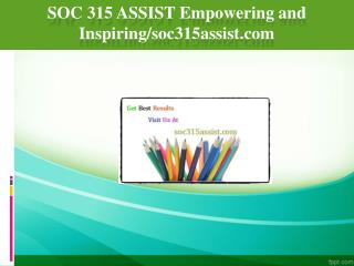 SOC 315 ASSIST Empowering and Inspiring/soc315assist.com