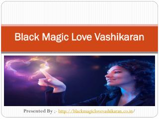 Black Magic Love Vashikaran |  91-8968569333