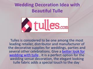 Wedding Decoration Idea with Beautiful Tulle