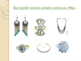 Order online stylish women jewelry and accessories at 14fox