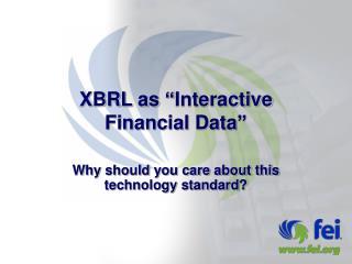 XBRL as  Interactive  Financial Data