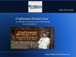 Cosmetic Dentist, Root Canals, General Dentistry, oral Sedation  in Sacramento