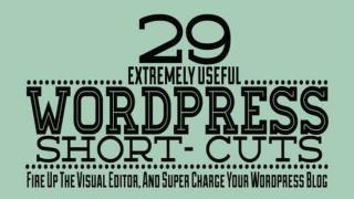 29 Useful WordPress Short-Cuts