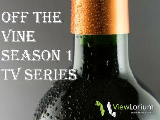 Off The Vine - TV Series