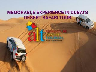 MEMORABLE EXPERIENCE IN DUBAI'S DESERT SAFARI TOUR
