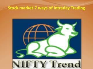 Stock market-7 ways of Intraday Trading