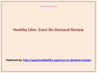 Healthy Lifez- Erect On Demand Review