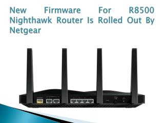 New Firmware For R8500 Nighthawk Router Is Rolled Out By Netgear