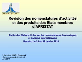 Revision des nomenclatures d activit s et des produits des Etats membres d AFRISTAT