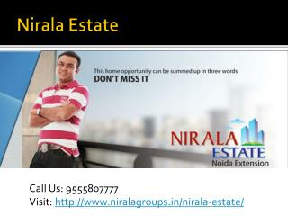 Nirala Estate is comfortable living home