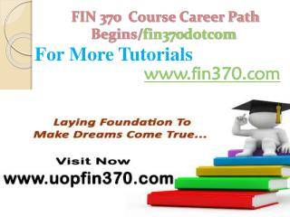 FIN 370 Course Career Path Begins /fin370dotcom