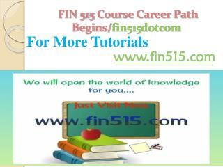 FIN 515 Course Career Path Begins /fin515dotcom