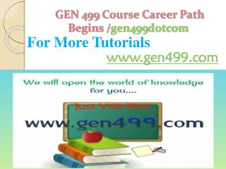 GEN 499 Course Career Path Begins /gen499dotcom