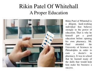 Rikin Patel of Whitehall - A Proper Education
