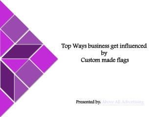 Ways Your Business gets influenced by Custom flags
