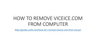 How to remove viceice.com from computer