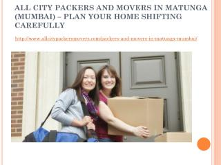 All city packers and movers in matunga (mumbai) – plan your home shifting carefully