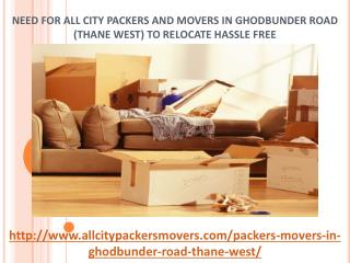 All City Packers and Movers, Packers and Movers in Ghodbunder Road.