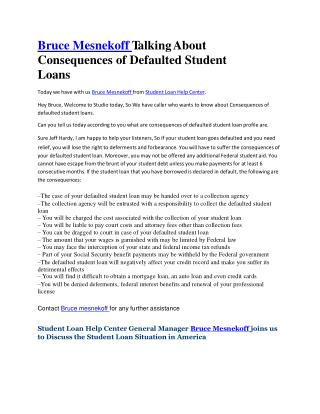 Bruce Mesnekoff  Talking About Consequences of Defaulted Student Loans