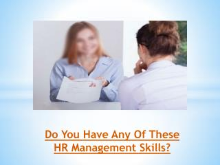 Do You Have Any Of These HR Management Skills?