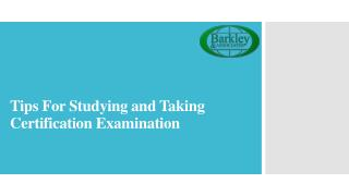 Tips For Studying and Taking Certification Examination