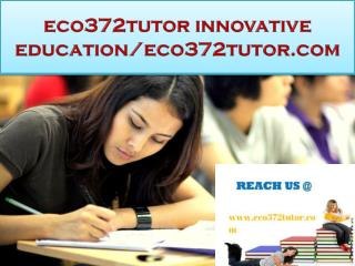eco372tutor innovative education/eco372tutor.com