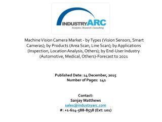Machine Vision Camera Market: increasing automation and robotics is propelling demand through 2021.