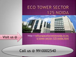 Eco tower 9910002540 sector 125 noida, Office Space for Rent in Noida