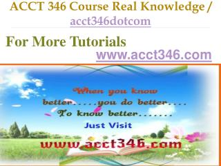 ACCT 346 Course Real Tradition,Real Success / acct346dotcom