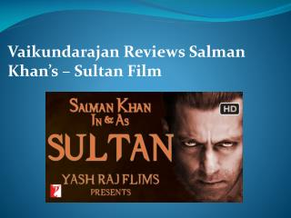 Vaikundarajan Reviews Salman Khan's – Sultan Film