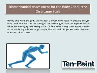 Biomechanical Assessment for the Body Conducted On a Large Scale
