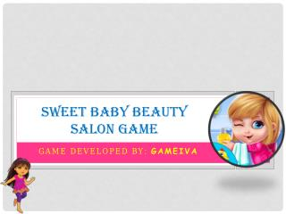 Download Sweet Baby Beauty Salon Game by Gameiva