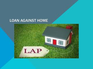 Loans Against Property - Make the Most of Your Property