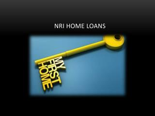 Dos and Don�ts for NRIs to Take Home Loan