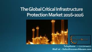 The Global Critical Infrastructure Protection Market 2016-2026