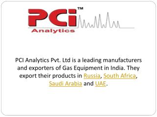 PCI Analytics Pvt.Ltd. Gas Equipment Manufacturer and Exporter