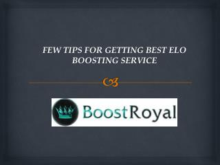 Few Tips for Getting Best Elo Boosting Service