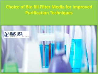 Choice of Bio fill Filter Media for Improved Purification Techniques